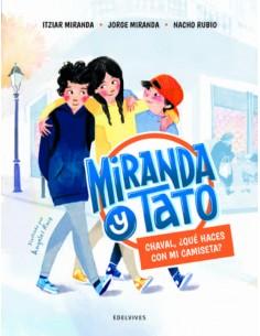 Miranda y Tato. Chaval, que...