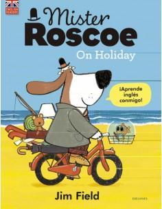 Mister Roscoe on Holiday...