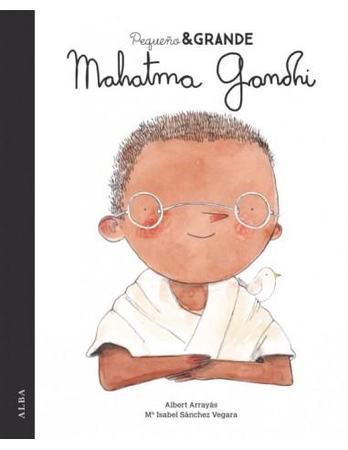 Pequeño y Grande. Mahatma Gandhi