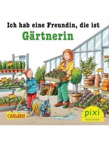 Ich hab eine Freundin, die ist Gärtnerin