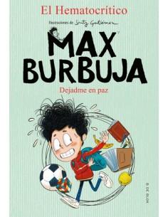 Max Burbuja. Dejadme en paz