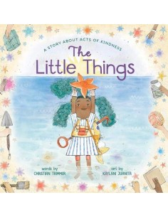 The Little Things: A Story...