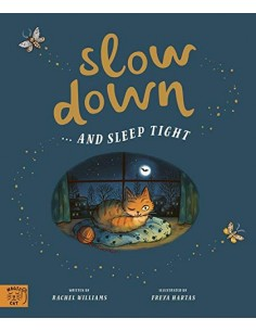 Slow Down...  and Sleep Tight